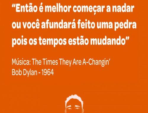 Bob Dylan disse em 1964 uma frase atemporal